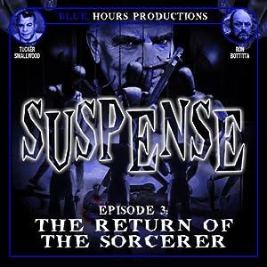 SUSPENSE, Episode 3: The Return of the Sorcerer Radio/TV Program