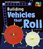 Building Vehicles that Roll (Young Engineers)