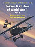 Fokker DVII Aces of World War 1 Part 2 (Aircraft of the Aces 63)