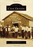 Casa Grande (Images of America)