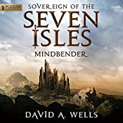 Mindbender: Sovereign of the Seven Isles, Book 3 | David A. Wells