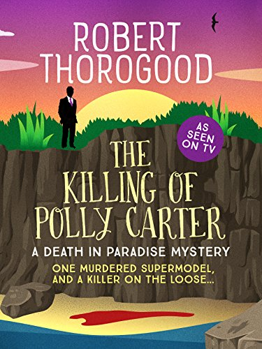 The Killing of Polly Carter (A Death in Paradise Mystery Book ()