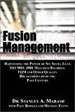 img - for Fusion Management: Harnessing the Power of Six Sigma, Lean, ISO 9001:2000, Malcolm Baldrige, TQM and Other Quality Breakthroughs of the Past Century book / textbook / text book