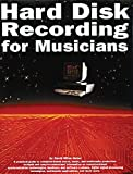Hard Disk Recording for Musicians, David M. Huber, 0825614333