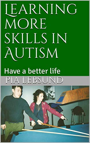 Learning more skills in Autism: Have a better life
