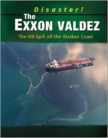 The Exxon Valdez: The Oil Spill off the Alaskan Coast