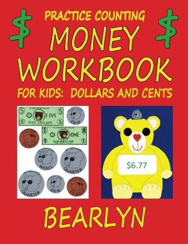 Practice Counting Money Workbook for Kids:  Dollars and Cents: (Beary Fun Learning)