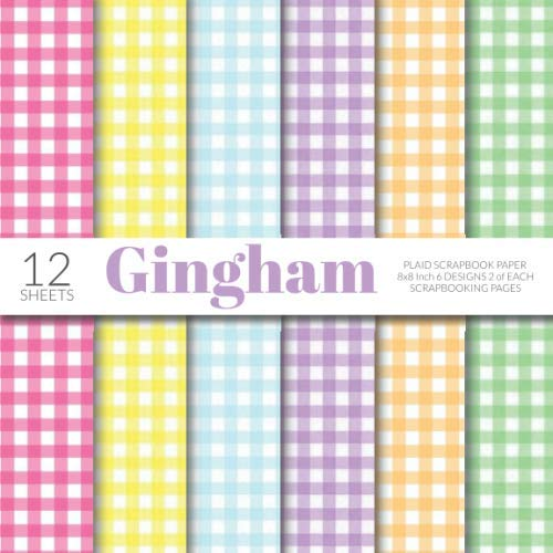 Gingham Plaid Scrapbook Paper 8x8 Inch Scrapbooking Pages: Decorative Craft Papers, Checkered Patterns, For Papercraft Cardmaking Collage Sheets]()