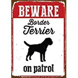 Magnet & Steel Beware Border Terrier on Patrol Tin Sign