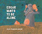 img - for Edgar Wants to Be Alone book / textbook / text book