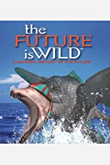 The Future is Wild: A Natural History of the Future Paperback