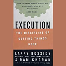 Execution: The Discipline of Getting Things Done Audiobook by Larry Bossidy, Ram Charan Narrated by John Bedford Lloyd