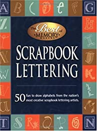 Scrapbook Lettering:50 Fun to draw alphabets from the nation's most creative scrapbook lettering artists.