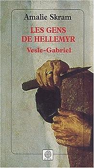 Les gens de Hellemyr, Tome 1 : Vesle-Gabriel par Amalie Skram