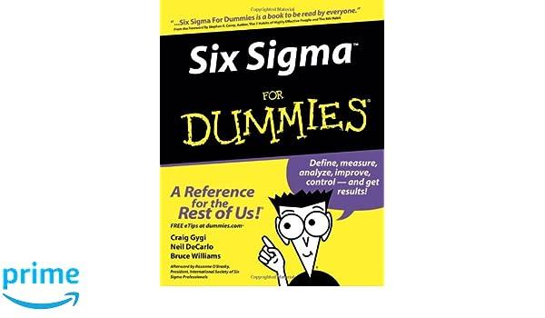 Six Sigma For Dummies: Amazon.es: Craig Gygi, Neil DeCarlo ...