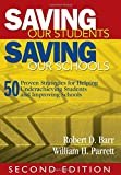 img - for Saving Our Students, Saving Our Schools: 50 Proven Strategies for Helping Underachieving Students and Improving Schools book / textbook / text book
