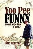 Yoo Pee Funny, Dale R. Hoffman, 098351254X
