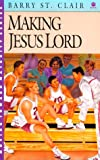 img - for Making Jesus Lord (Moving Toward Maturity Series : Book 3) book / textbook / text book