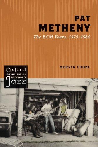 Pat Metheny: The ECM Years, 1975-1984 (Oxford Studies in Recorded Jazz)