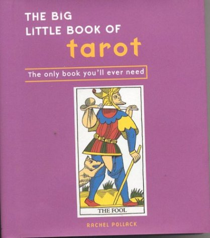 The Big Little Book of Tarot: The Only Book You'll Ever Need by Rachel Pollack.pdf