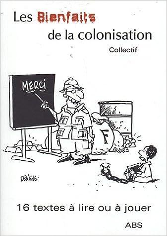 Ebook pdf gratuit à télécharger Les bienfaits de la colonisation 2915839298 by Philippe Absous en français PDF CHM