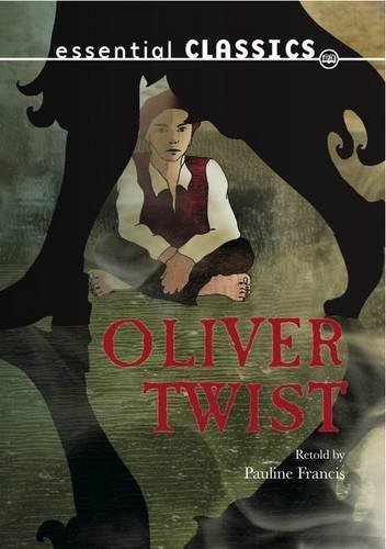 Oliver Twist (Essential Classics - Dickens Classics) by Pauline Francis (2010-09-30)