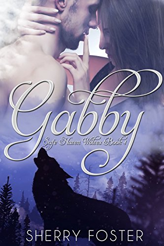 Gabby: Paranormal Urban Fantasy (Safe Haven Wolves Book 1)