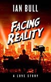 Facing Reality: A Love Story