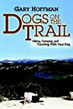 Dogs on the Trail, Gary Hoffman, 0976994305
