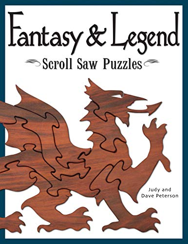 Fantasy & Legend Scroll Saw Puzzles (Fox Chapel Publishing) 29 Ready-to-Cut Patterns for Fantastic Creatures like Dragons, Gargoyles, Unicorns, Hydra, Phoenix, Griffin, Hippogriff, Mermaids, and - Patterns Fantastic