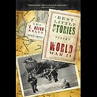 Best Little Stories from World War II: More than 100 true stories (Best Little Stories From...)