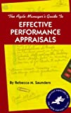The Agile Manager's Guide to Effective Performance Appraisals, Rebecca M. Saunders, 158099007X