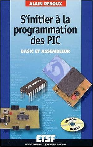 Livre S'initier à la programmation des PIC. Basic et assembleur, avec CD-ROM pdf