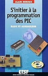 S'initier à la programmation des PIC. Basic et assembleur, avec CD-ROM