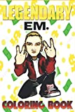 Legendary Em. Coloring Book: For Teens and Adults