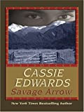 Savage Arrow, Cassie Edwards, 0786286717