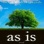 As Is   Rachel Michael Arends