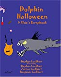 Dolphin Halloween and Elsie's Scrapbook, Stephen Lockhart, 0976086808