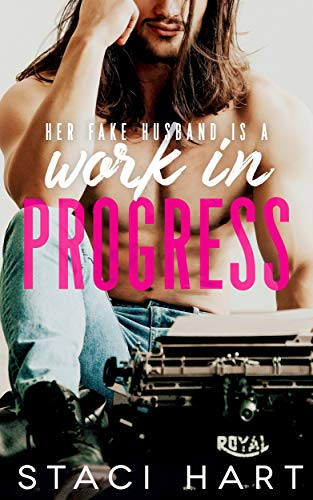 Work In Progress: A Marriage of Convenience Romantic Comedy by [Hart, Staci]