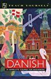 Teach Yourself Danish Complete Course, Elsworth, Bente, 0844237442