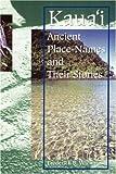 Kauai: Ancient Place-Names and Their Stories (Latitude 20 Books)