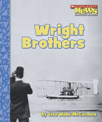 Wright Brothers (Scholastic News Nonfiction Readers)