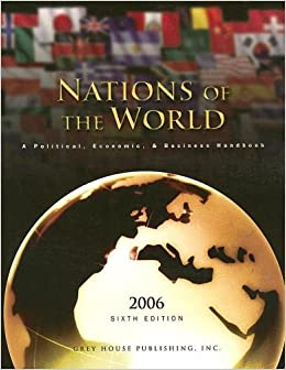 Nations of the World 2006: A Political, Economic & Business Handbook