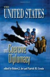 img - for The United States and Coercive Diplomacy book / textbook / text book