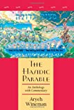 img - for The Hasidic Parable: An Anthology with Commentary book / textbook / text book