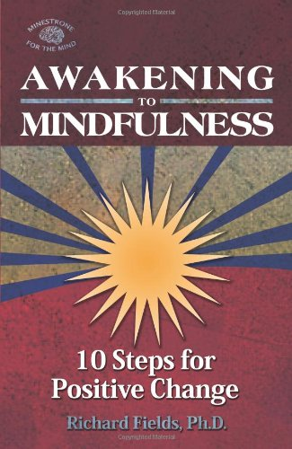 Awakening to Mindfulness: 10 Steps for Positive Change (Ministrone for the Mind)