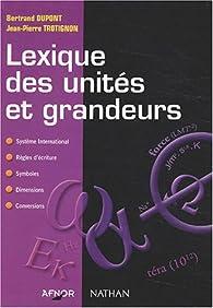 Lexique des unités et grandeurs par Bertrand Dupont