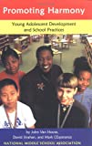 Promoting Harmony : Young Adolescent Development and School Practices, Van Hoose, John and Strahan, David B., 1560901705