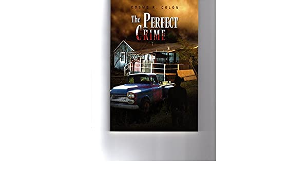 The perfect crime kindle edition by cosme r coln literature the perfect crime kindle edition by cosme r coln literature fiction kindle ebooks amazon fandeluxe Image collections