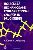 Molecular Mechanics and Conformational Analysis inDrug Design